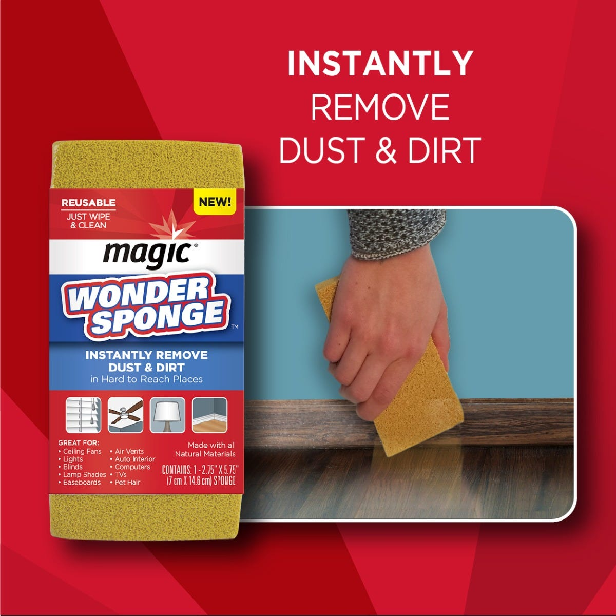 Instantly remove dust and dirt
